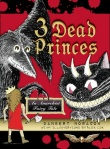 3 Dead Princes by Danbert Nobacon
