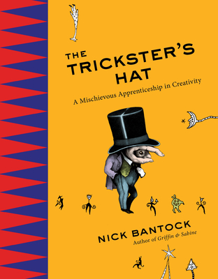 The Trickster's Hat by Nick Bantock (Perigree, 2014).